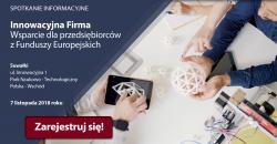 Zaproszenie na spotkanie - Innowacyjna firma. Wsparcie dla przedsiębiorców z Funduszy Europejskich