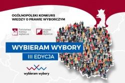 """Ogólnopolski Konkurs Wiedzy o Prawie Wyborczym """"Wybieram Wybory"""""""