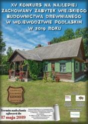 Trwa nabór do XV edycji konkursu na najlepiej zachowany zabytek wiejskiego budownictwa drewnianego