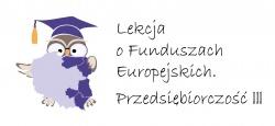 """Zwycięstwo w konkursie """"Lekcja o Funduszach Europejskich. Przedsiębiorczość III"""""""
