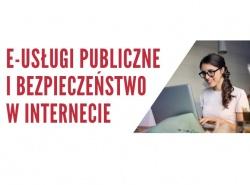 Nieodpłatne szkolenie z e-usług publicznych i bezpieczeństwa w Internecie